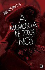 """Capa do livro """"A Memória de Todos Nós"""" de Eric Nepomuceno. Foto: divulgação."""
