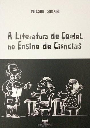 Capa do livro A Literatura de Cordel no Ensino de Ciências, de Wilson Seraine. Teresina, Nova Aliança, 176 p.
