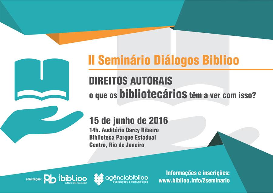 II Seminário Diálogos Biblioo - Direitos autorais: o que os bibliotecários têm a ver com isso?