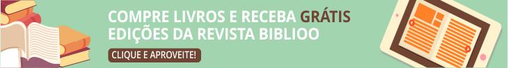 Compre livros e receba grátis edições da Revista Biblioo. Clique e aproveite!